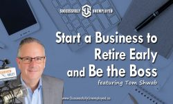 Start A Business to Replace Your Income and Be the Boss