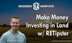 Make Money Investing in Land with RETipster Seth Williams