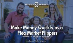 Become Flea Market Flippers to Quickly Make Money From Anything