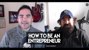 how-to-be-an-entrepreneur-with-grant-sabatier